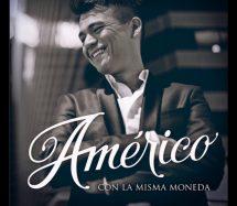 """""""Con la misma moneda"""" Américo se lleva el primer lugar del Ranking Corazón"""